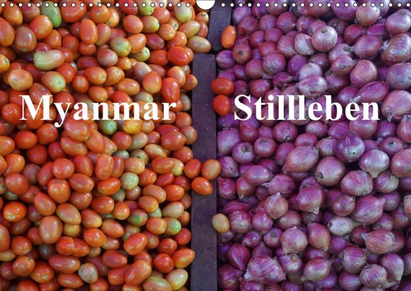 Myanmar Stillleben (Wandkalender 2017 DIN A3 quer) - Coverbild