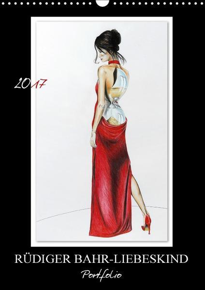 Rüdiger Bahr-Liebeskind Portfolio (Wandkalender 2017 DIN A3 hoch) - Coverbild