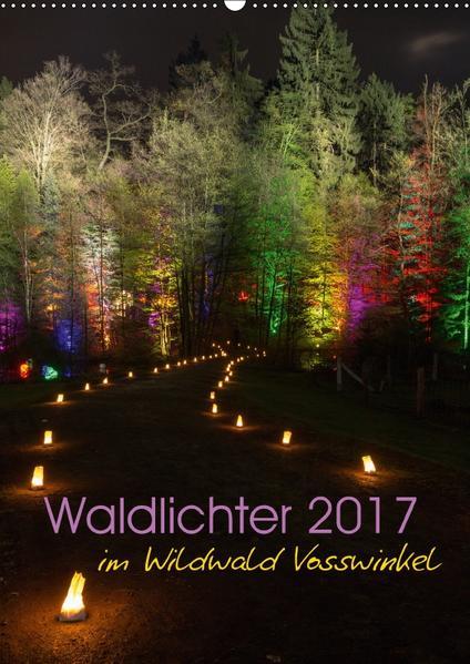 Waldlichter im Wildwald Vosswinkel 2017 (Wandkalender 2017 DIN A2 hoch) - Coverbild