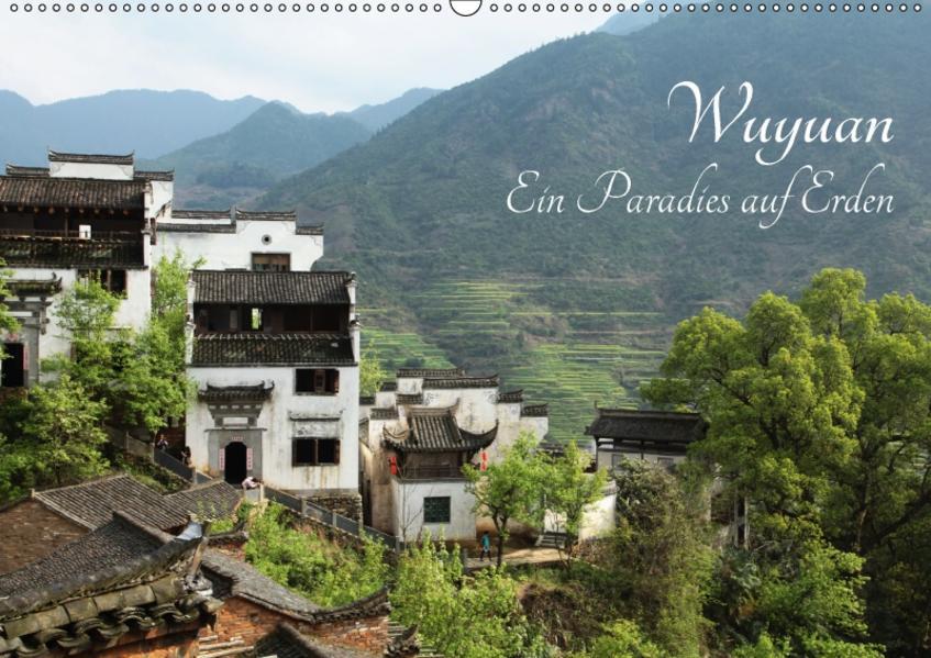 Wuyuan - Ein Paradies auf Erden (Wandkalender 2017 DIN A2 quer) - Coverbild