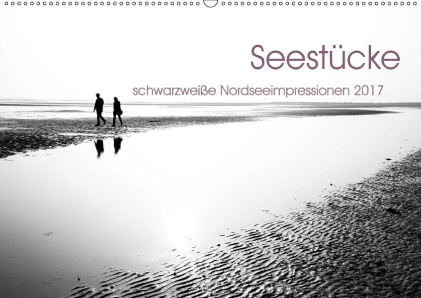 Seestücke. Schwarzweiße Nordseeimpressionen 2017 (Wandkalender 2017 DIN A2 quer) - Coverbild