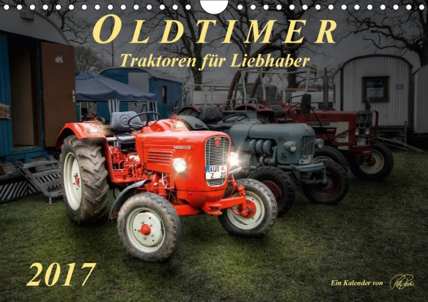 Oldtimer - Traktoren für Liebhaber (Wandkalender 2017 DIN A4 quer) - Coverbild