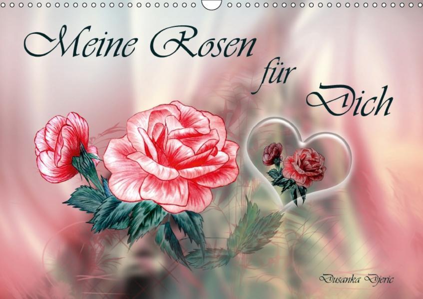 Meine Rosen für Dich (Wandkalender 2017 DIN A3 quer) - Coverbild