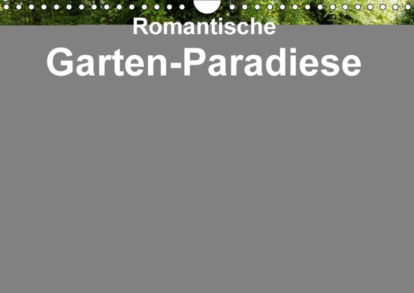 Romantische Garten-Paradiese (Wandkalender 2017 DIN A4 quer) - Coverbild