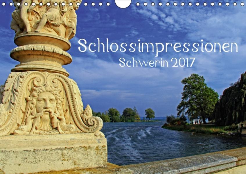 Schlossimpressionen Schwerin 2017 (Wandkalender 2017 DIN A4 quer) - Coverbild