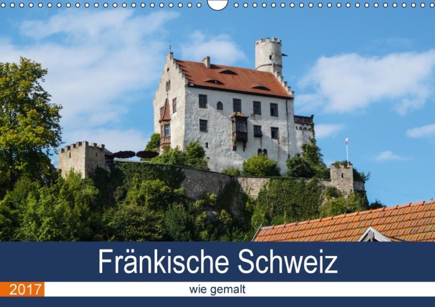 Fränkische Schweiz wie gemalt (Wandkalender 2017 DIN A3 quer) - Coverbild