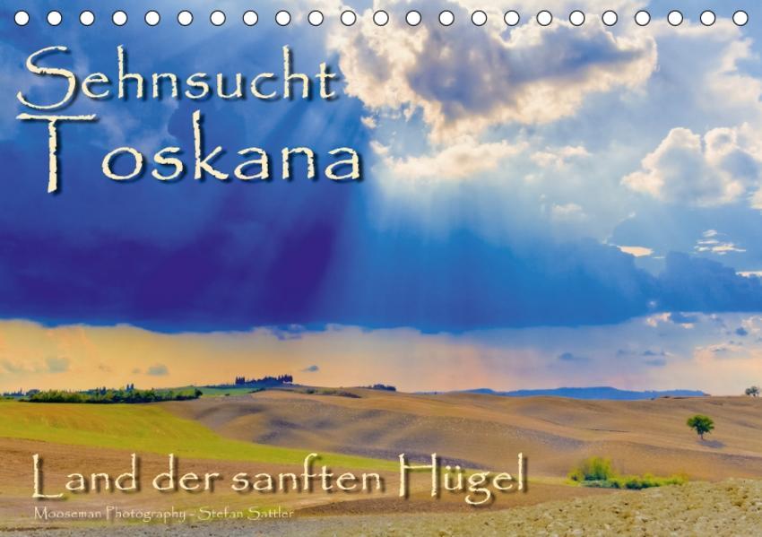 Sehnsucht Toskana - Land der sanften Hügel (Tischkalender 2017 DIN A5 quer) - Coverbild