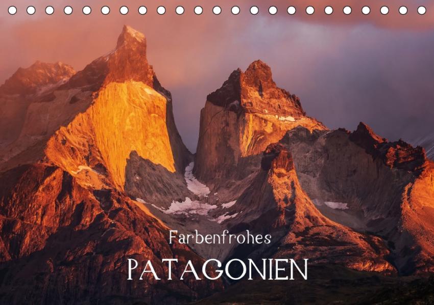 Farbenfrohes PatagonienAT-Version  (Tischkalender 2017 DIN A5 quer) - Coverbild