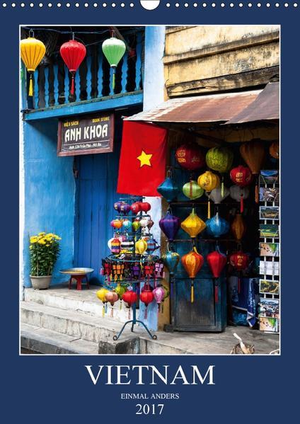 VIETNAM – EINMAL ANDERS (Wandkalender 2017 DIN A3 hoch) - Coverbild