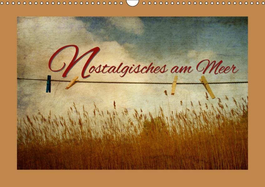 Nostalgisches am Meer (Wandkalender 2017 DIN A3 quer) - Coverbild
