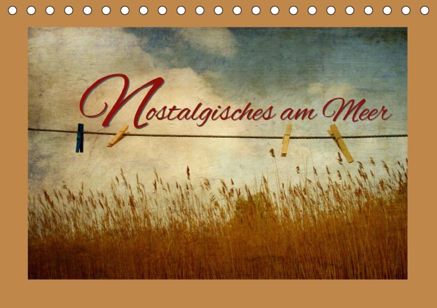 Nostalgisches am Meer (Tischkalender 2017 DIN A5 quer) - Coverbild