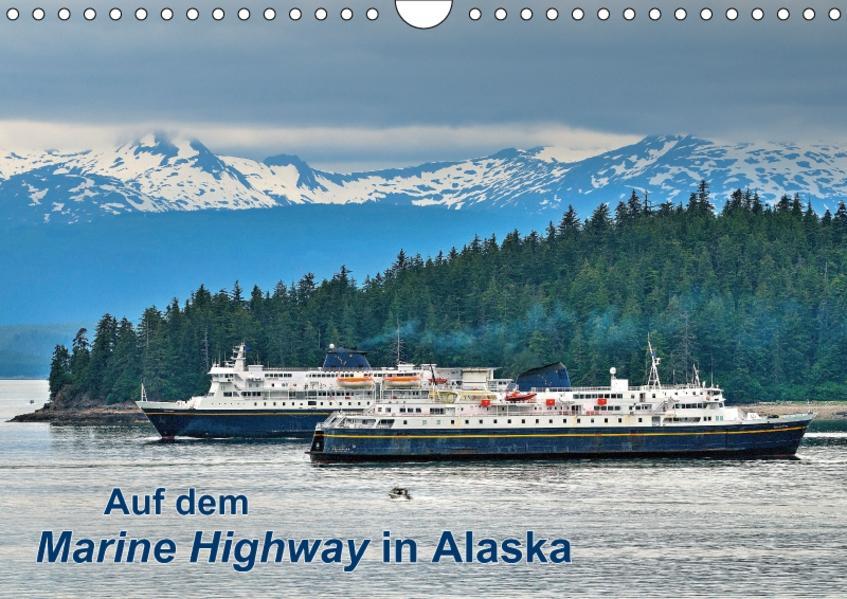 Auf dem Marine Highway in Alaska (Wandkalender 2017 DIN A4 quer) - Coverbild