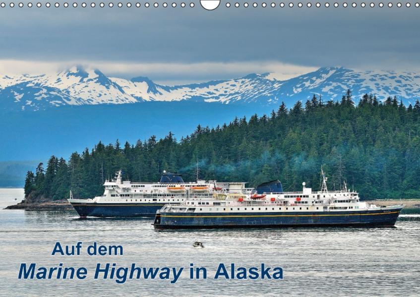 Auf dem Marine Highway in Alaska (Wandkalender 2017 DIN A3 quer) - Coverbild