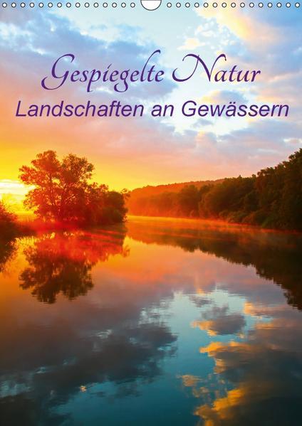 Gespiegelte Natur (Wandkalender 2017 DIN A3 hoch) - Coverbild
