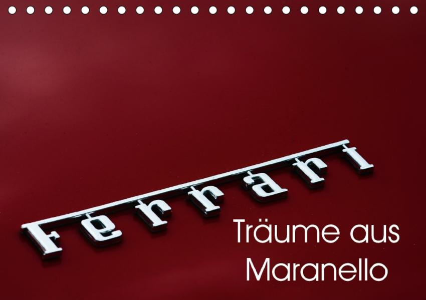 Ferrari - Träume aus Maranello (Tischkalender 2017 DIN A5 quer) - Coverbild