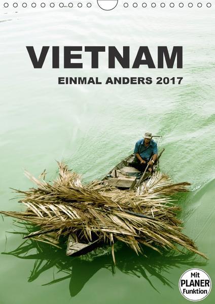 VIETNAM – EINMAL ANDERS 2017 (Wandkalender 2017 DIN A4 hoch) - Coverbild