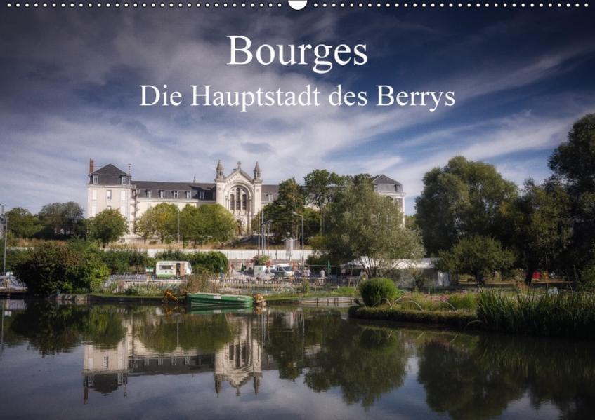 Bourges, die Hauptstadt des Berrys (Wandkalender 2017 DIN A2 quer) - Coverbild