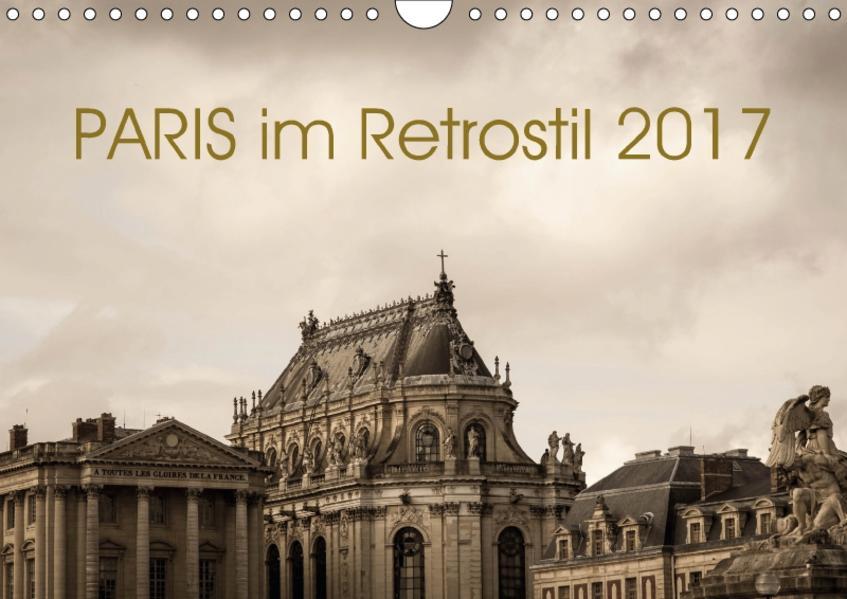 Paris im Retrostil 2017 (Wandkalender 2017 DIN A4 quer) - Coverbild