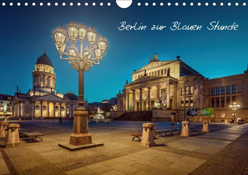 Die Blaue Stunde in Berlin (Wandkalender 2017 DIN A4 quer) - Coverbild