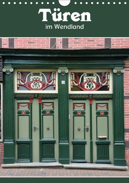 Türen im Wendland (Wandkalender 2017 DIN A4 hoch) - Coverbild
