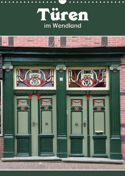 Türen im Wendland (Wandkalender 2017 DIN A3 hoch) - Coverbild