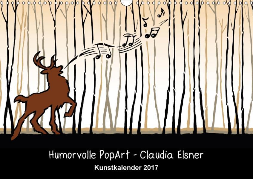 Humorvolle PopArt - Kunstkalender von Claudia Elsner (Wandkalender 2017 DIN A3 quer) - Coverbild