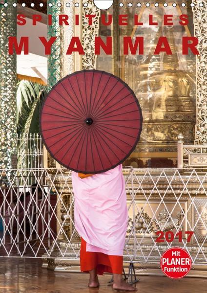 SPIRITUELLES MYANMAR 2017 (Wandkalender 2017 DIN A4 hoch) - Coverbild