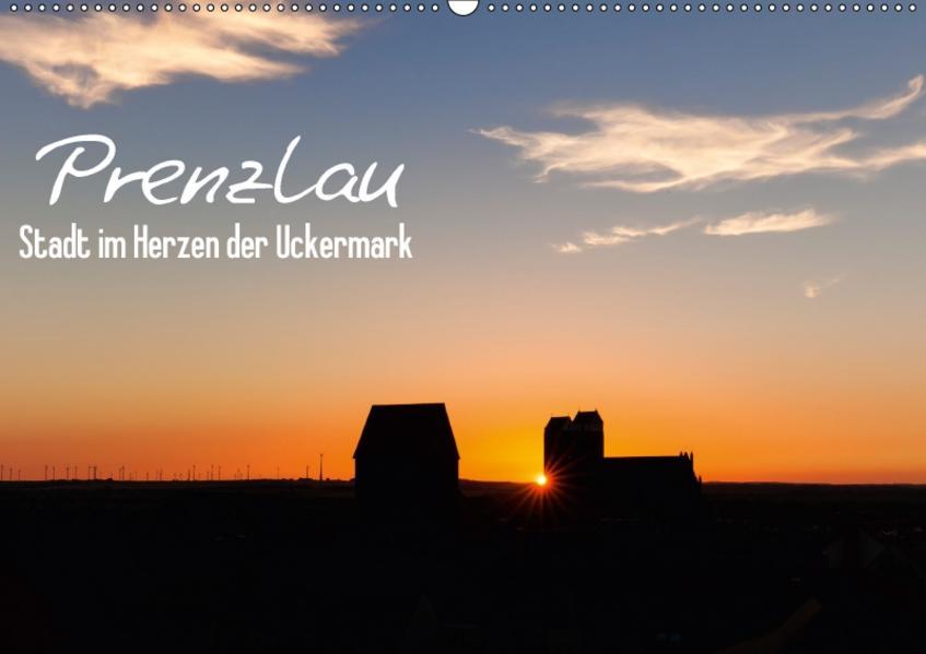 Prenzlau - Stadt im Herzen der Uckermark (Wandkalender 2017 DIN A2 quer) - Coverbild