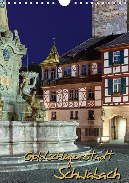 Goldschlägerstadt Schwabach (Wandkalender 2017 DIN A4 hoch) - Coverbild
