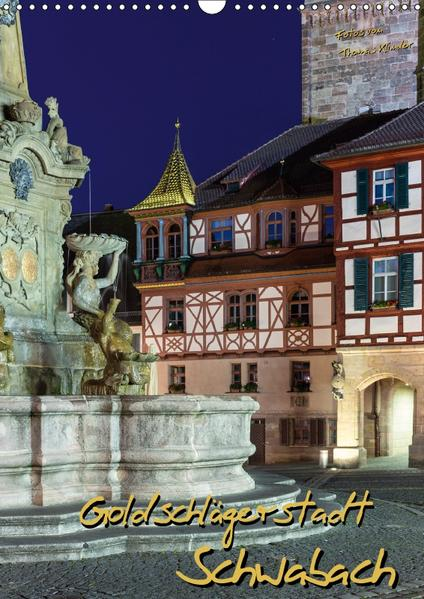 Goldschlägerstadt Schwabach (Wandkalender 2017 DIN A3 hoch) - Coverbild