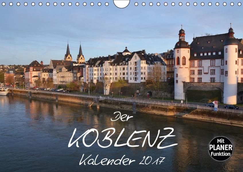 Der Koblenz Kalender (Wandkalender 2017 DIN A4 quer) - Coverbild