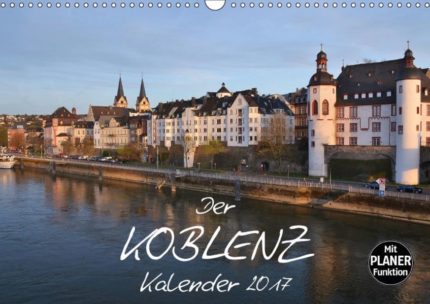 Koblenz Terminplaner (Wandkalender 2017 DIN A3 quer) - Coverbild