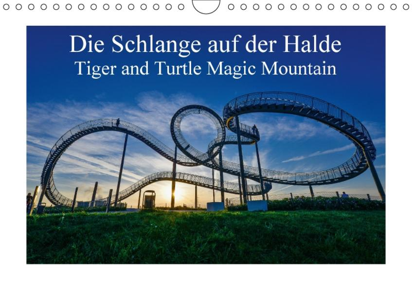 Die Schlange auf der Halde - Tiger and Turtle Magic Mountain (Wandkalender 2017 DIN A4 quer) - Coverbild