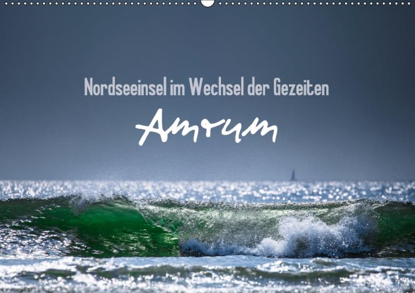 Amrum - Nordseeinsel im Wechsel der Gezeiten (Wandkalender 2017 DIN A2 quer) - Coverbild