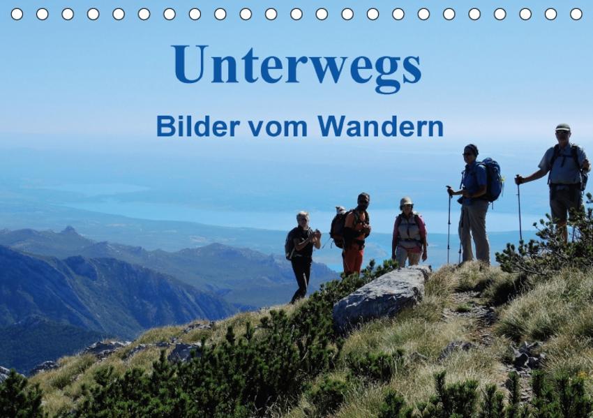 Unterwegs - Bilder vom Wandern (Tischkalender 2017 DIN A5 quer) - Coverbild