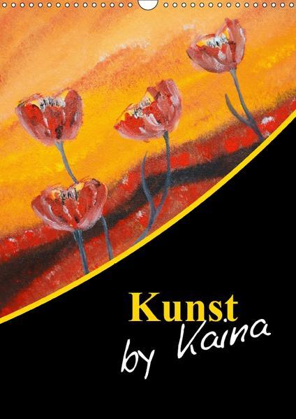 Kunst by Kaina (Wandkalender 2017 DIN A3 hoch) - Coverbild