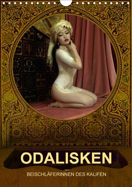 ODALISKEN - BEISCHLÄFERINNEN DES KALIFEN (Wandkalender 2017 DIN A4 hoch) - Coverbild