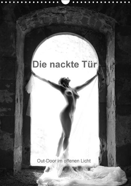 Die nackte Tür - Out-Door Akt im offenen Licht (Wandkalender 2017 DIN A3 hoch) - Coverbild
