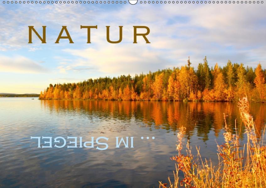Natur ... im Spiegel (Wandkalender 2017 DIN A2 quer) - Coverbild