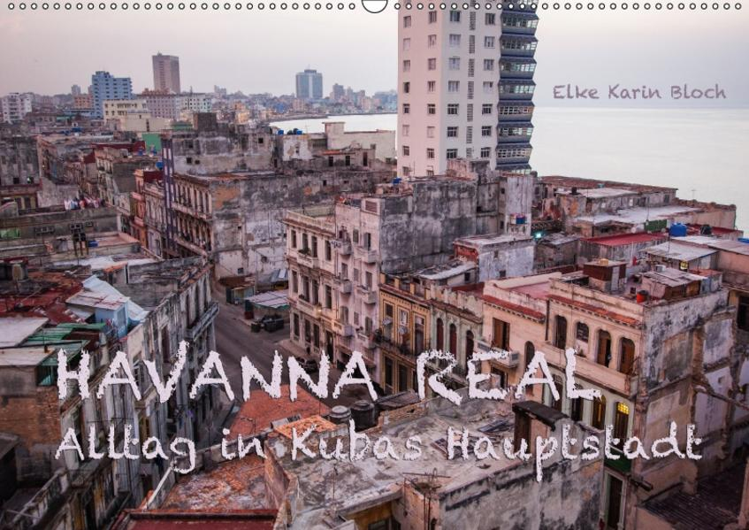 Havanna real - Alltag in Kubas Hauptstadt (Wandkalender 2017 DIN A2 quer) - Coverbild