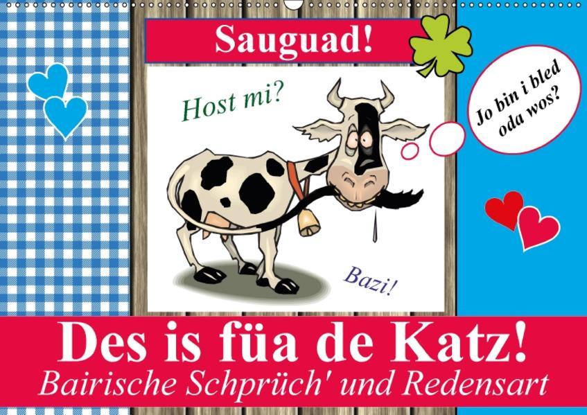 Des is füa de Katz! Bairische Schprüch' und Redensart (Wandkalender 2017 DIN A2 quer) - Coverbild