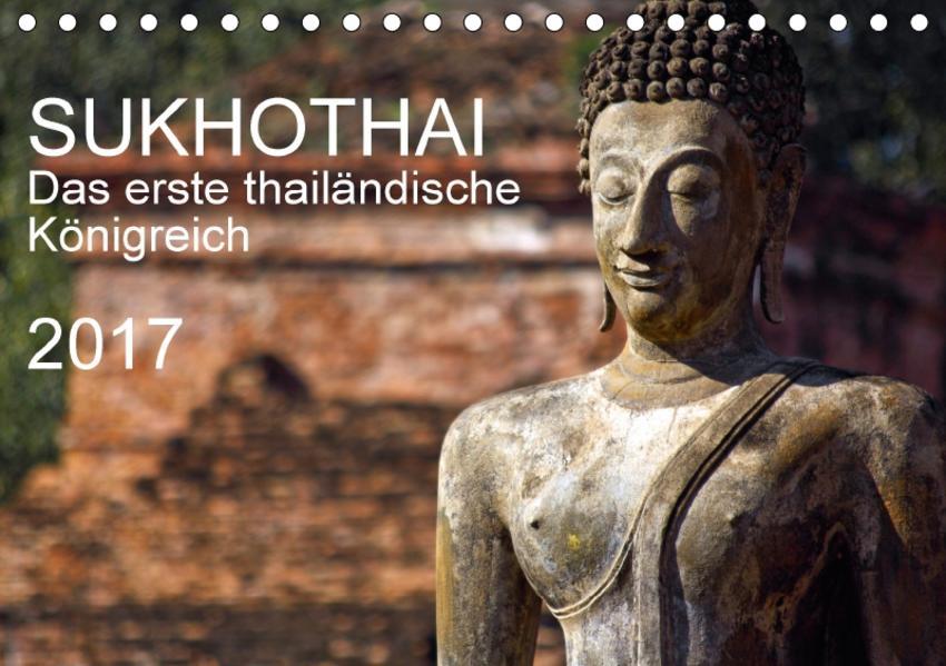 Sukhothai 2017 (Tischkalender 2017 DIN A5 quer) - Coverbild