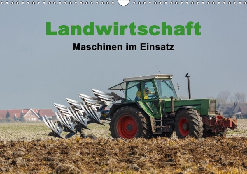 Landwirtschaft - Maschinen im Einsatz (Wandkalender 2017 DIN A3 quer) - Coverbild