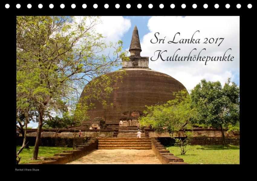Sri Lanka 2017 Kulturhöhepunkte (Tischkalender 2017 DIN A5 quer) - Coverbild
