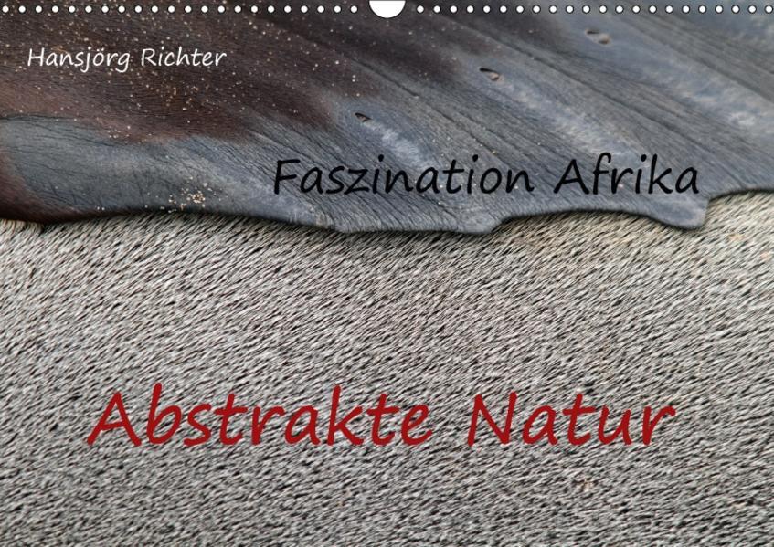 Faszination Afrika - Abstrakte Natur (Wandkalender 2017 DIN A3 quer) - Coverbild