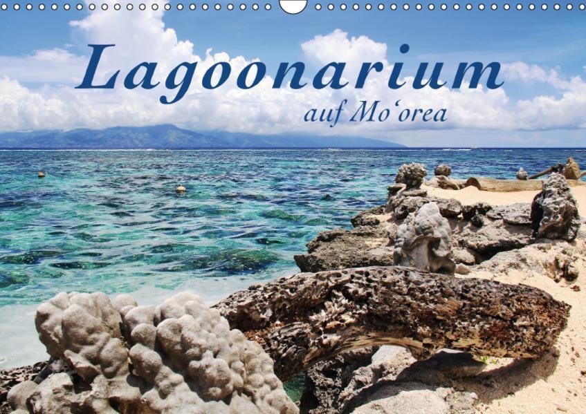 Lagoonarium auf Mo'orea (Wandkalender 2017 DIN A3 quer) - Coverbild