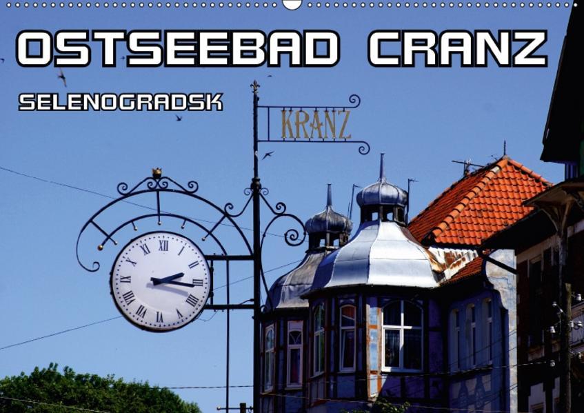 Ostseebad Cranz Selenogradsk (Wandkalender 2017 DIN A2 quer) - Coverbild