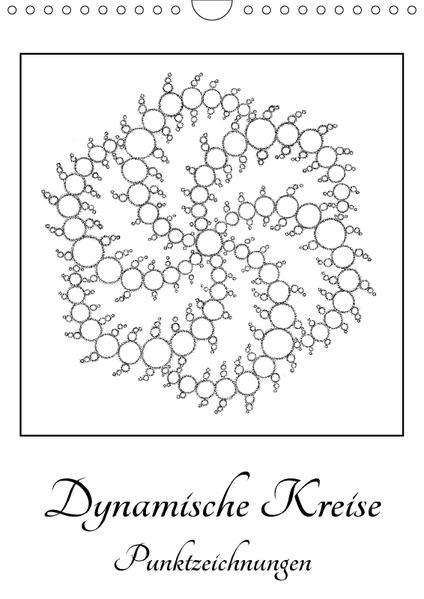 Dynamische Kreise - Punktzeichnungen (Wandkalender 2017 DIN A4 hoch) - Coverbild