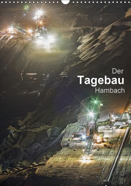 Der Tagebau Hambach (Wandkalender 2017 DIN A3 hoch) - Coverbild