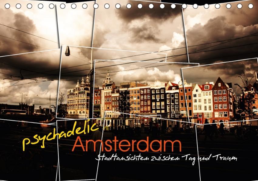 psychadelic Amsterdam - Stadtansichten zwischen Tag und Traum (Tischkalender 2017 DIN A5 quer) - Coverbild